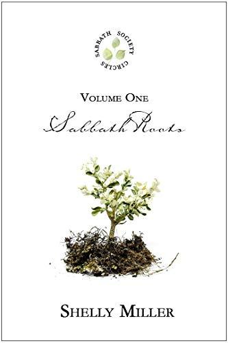 Sabbath Roots : Sabbath Society Circles Volume One by Shelly Miller