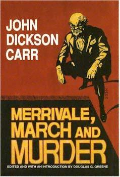Merrivale, March and Murder by John Dickson Carr, Douglas G. Greene