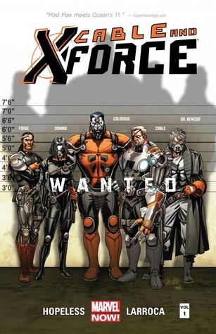 Cable and X-Force, Volume 1: Wanted by Dennis Hopeless, Joe Sabino, Gabriel Hernandez Walta, Frank D'Armata, Salvador Larroca