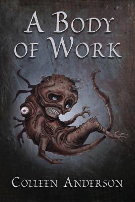 A Body of Work by Colleen Anderson