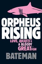 Orpheus Rising by Colin Bateman