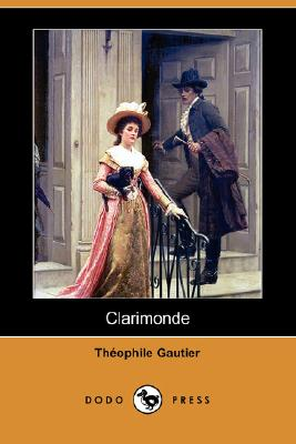 Clarimonde (Dodo Press) by Theophile Gautier