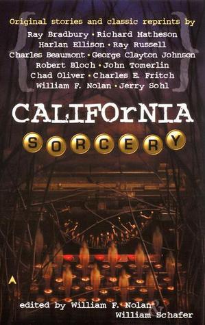 California Sorcery by Various, William F. Nolan, William Schafer