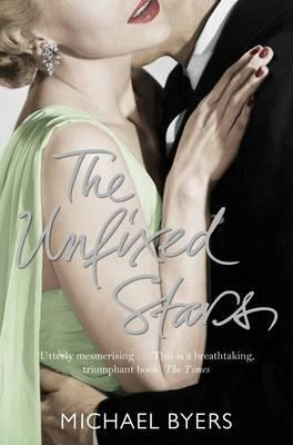The Unfixed Stars by Michael Byers