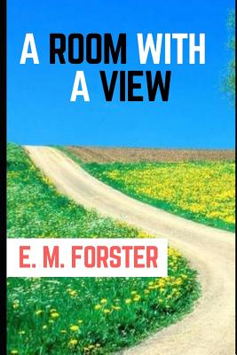 A Room with a View [annotated] by E. M. Forster