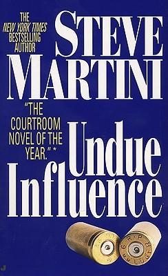 Undue Influence by Steve Martini