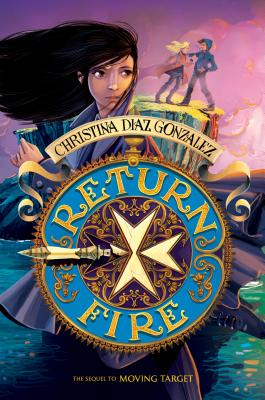 Return Fire (Moving Target, Book 2) by Christina Diaz Gonzalez
