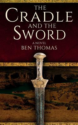 The Cradle and the Sword by Ben Thomas