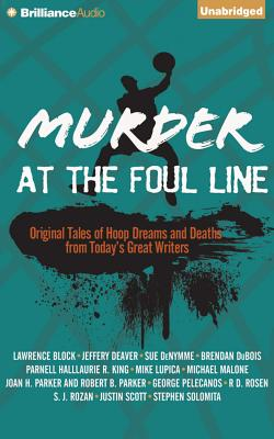 Murder at the Foul Line: Original Tales of Hoop Dreams and Deaths from Today's Great Writers by Otto Penzler