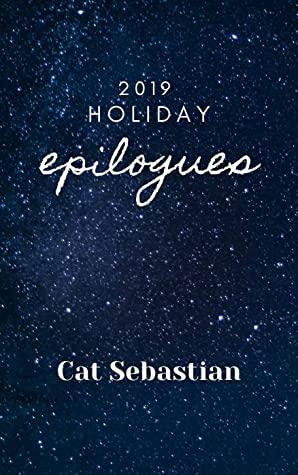 2019 Holiday Epilogues by Cat Sebastian