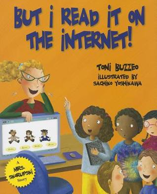 But I Read It on the Internet! by Sachiko Yoshikawa, Toni Buzzeo