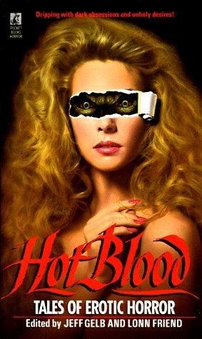 Hot Blood: Tales of Erotic Horror by Lonn M. Friend, Jeff Gelb