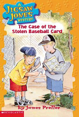 The Case of the Stolen Baseball Cards by James Preller, R.W. Alley, John Speirs