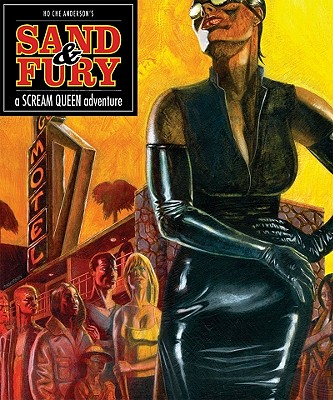 Sand & Fury: A Scream Queen Adventure by Ho Che Anderson