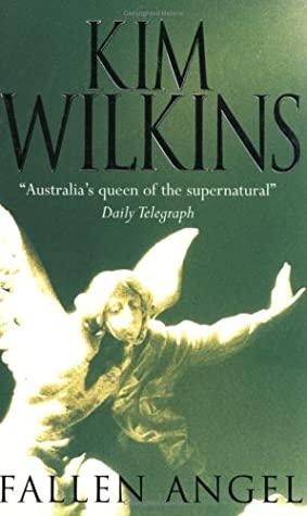 Fallen Angel by Kim Wilkins