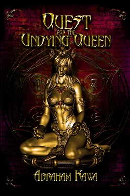 Quest for the Undying Queen by Abraham Kawa, Arahom Radjah