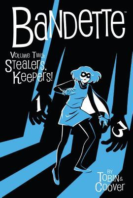 Bandette, Volume 2: Stealers Keepers! by Colleen Coover, Andy Ihnatko, Paul Tobin