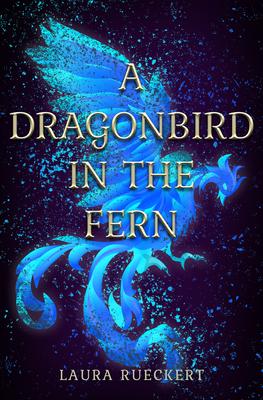 A Dragonbird in the Fern by Laura Rueckert