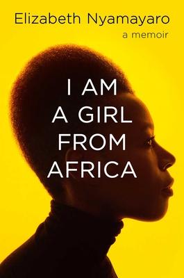 I Am a Girl from Africa by Elizabeth Nyamayaro