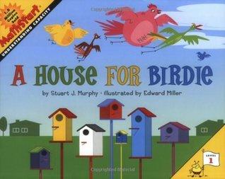 A House for Birdie by Edward Miller, Stuart J. Murphy