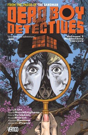 Dead Boy Detectives, Volume 1: Schoolboy Terrors by Víctor Santos, Mark Buckingham, Russ Braun, Andrew Pepoy, Gary Erskine, Toby Litt