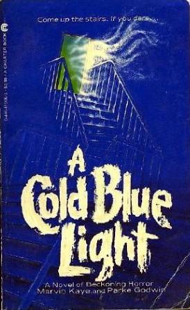 A Cold Blue Light by Marvin Kaye, Parke Godwin