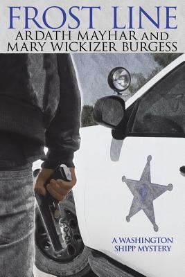 Frost Line: A Washington Shipp Mystery by Ardath Mayhar, Mary Wickizer Burgess