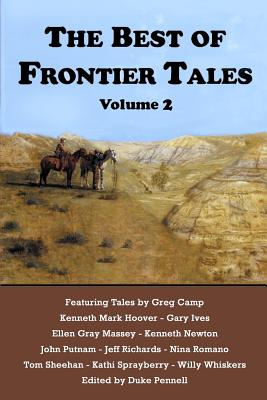 The Best of Frontier Tales, Volume 2 by Ellen Gray Massey, Kenneth Mark Hoover, Gary Ives