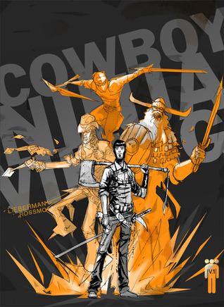 Cowboy Ninja Viking Volume 1 by A.J. Lieberman, Riley Rossmo