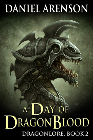 A Day of Dragon Blood by Daniel Arenson