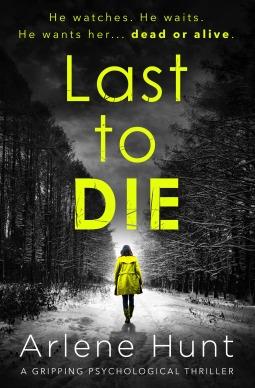 Last to Die by Arlene Hunt