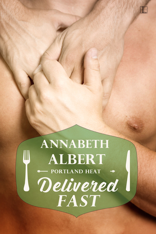 Delivered Fast by Annabeth Albert