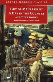 A Day in the Country and Other Stories by David Coward, Guy de Maupassant