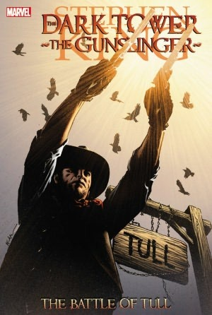 The Dark Tower: The Gunslinger - The Battle of Tull by Robin Furth, Stefano Gaudiano, Peter David, Stephen King, Michael Lark, Richard Isanove