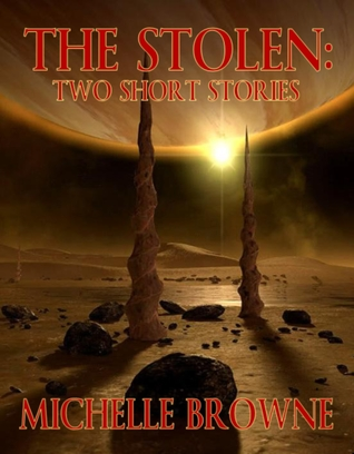 The Stolen: Two Short Stories by Michelle Browne