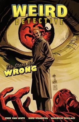 Weird Detective: The Stars Are Wrong by Guiu Villanova, Various, Mauricio Wallace, Josan Gonzalez, Guiu Vilanova, Fred Van Lente