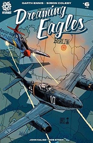 Dreaming Eagles #6 by Simon Coleby, Garth Ennis, Francesco Francavilla, John Kalisz