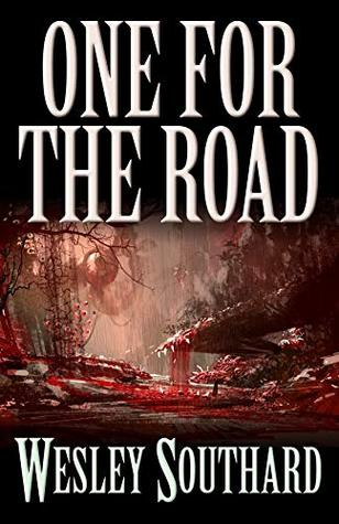 One for the Road by Wesley Southard