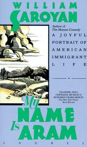 My Name is Aram by Don Freeman, William Saroyan