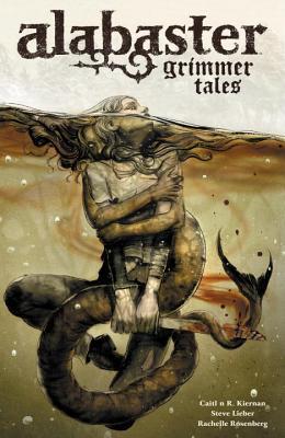 Alabaster Volume 2: Grimmer Tales by Daniel Chabon, Steve Lieber, Caitlín R. Kiernan