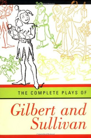 The Complete Plays of Gilbert and Sullivan by W.S. Gilbert