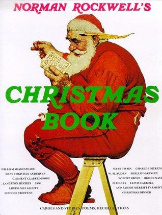 Norman Rockwell's Christmas Book by Langston Hughes, Norman Rockwell, Ogden Nash, Robert Peter Tristram Coffin, Saki, Molly Rockwell