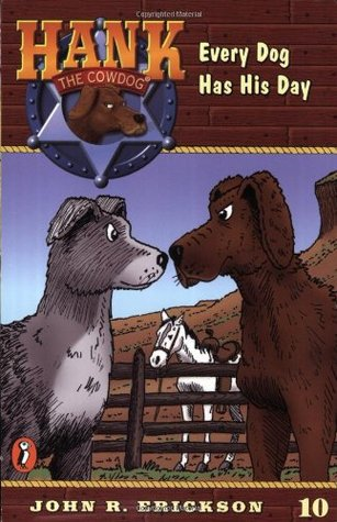 Every Dog Has His Day by Gerald L. Holmes, John R. Erickson