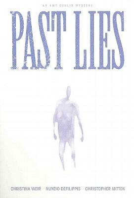 Past Lies by Nunzio DeFilippis, Christopher Mitten, Christina Weir