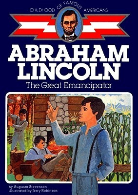Abraham Lincoln: The Great Emancipator by Jerry Robinson, Augusta Stevenson