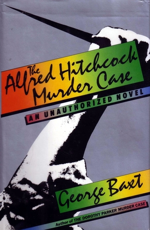The Alfred Hitchcock Murder Case by George Baxt