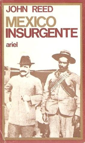 México Insurgente by John Reed