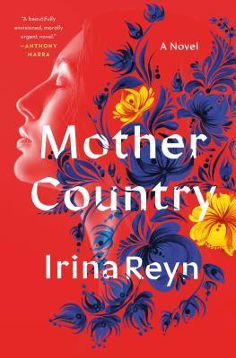 Mother Country by Irina Reyn
