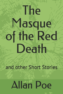 The Masque of the Red Death: and other Short Stories by Edgar Allan Poe